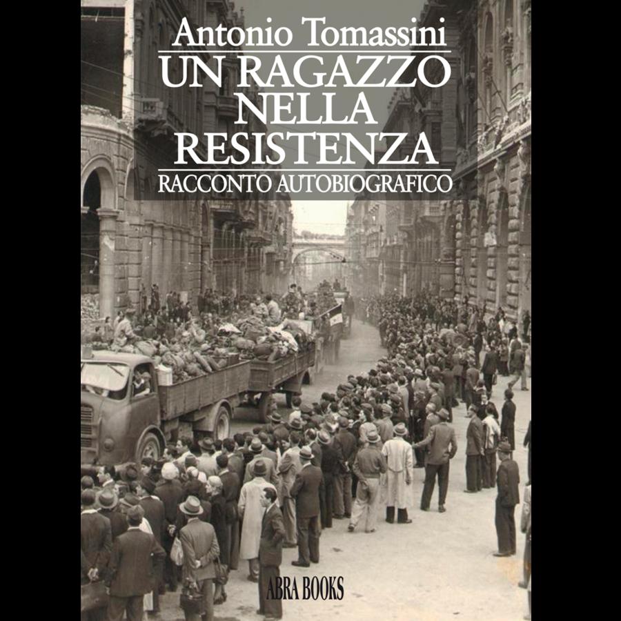 """Tomassini, """"Un ragazzo nella Resistenza"""""""