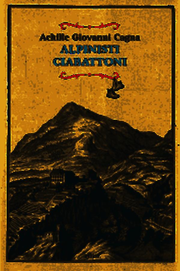 Gli alpinisti ciabattoni del vercellese Cagna