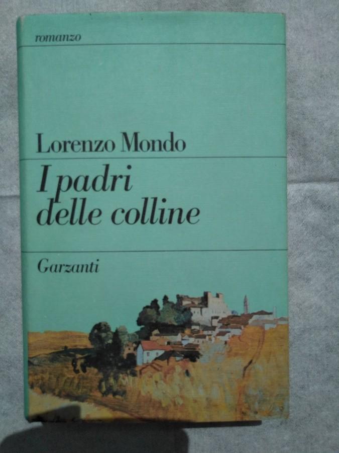 """Lorenzo Mondo racconta """"I padri delle colline"""""""